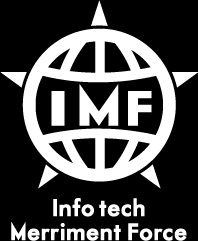 IMF:Info tech Merriment Force